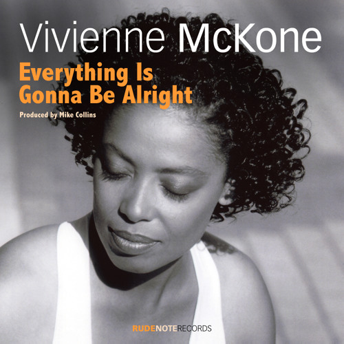 """""""Everything Is Gonna Be Alright (Wah Guitar Mix)"""" - Vivienne McKone"""
