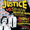 Justice - Never Be Alone (EMiC Bootleg)