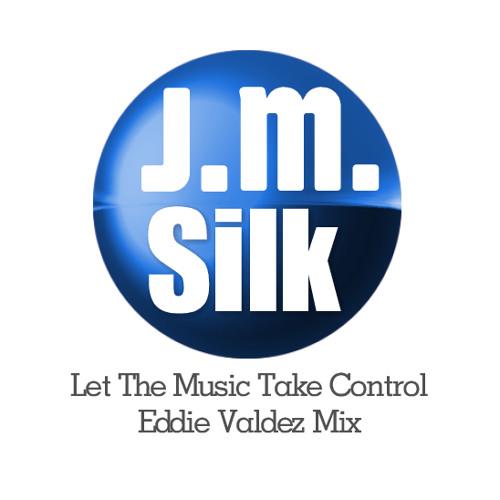 JM Silk - Let The Music Take Control (Eddie Valdez Mix)