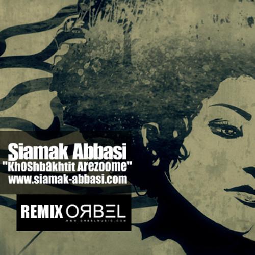 Siamak Abbasi - Khoshbakhtit Arezoome (ORBEL Remix)