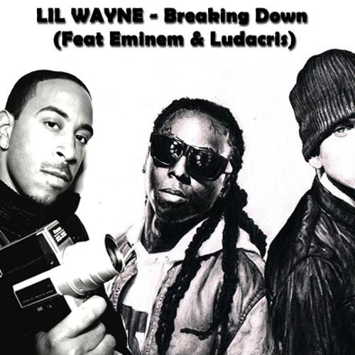 Lil Wayne - Breaking Down Feat Eminem & Ludacris