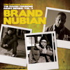 Brand Nubian - It Go's Down Ones Again