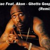 2Pac Feat. Akon - Ghetto Gospel (Remix)