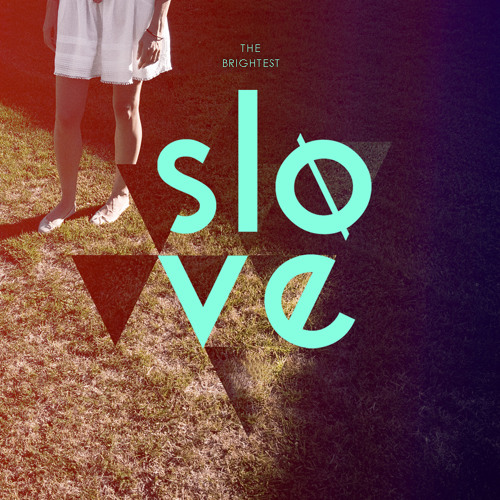 Slove - The Brightest - Plaisir de France sucre d'orge remix - extrait