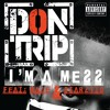 Don Trip - I'm A Mess (Ft. Wale & Starlito)