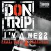 Don Trip - I'm A Mess (Ft. Wale & Starlito)
