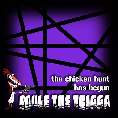 Poule The Trigga - The Chicken Hunt Has Begun!
