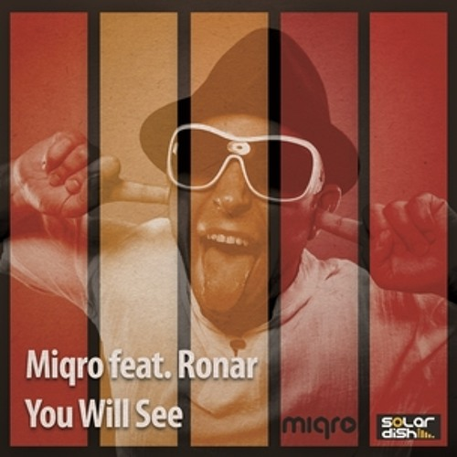 MIQRO feat. RONAR - You Will See (Orginal)