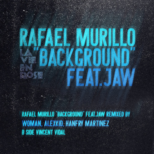 "Rafael Murillo feat Jaw ""Background"" Alexkid rmx(extract)"