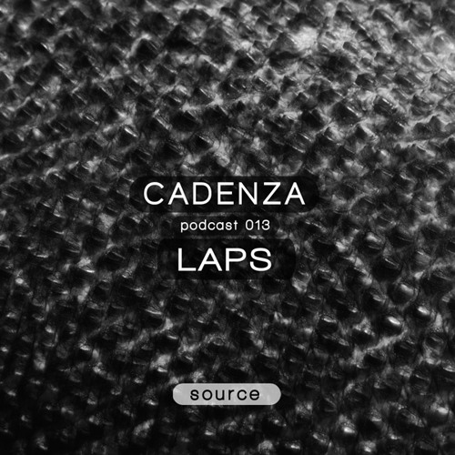 Cadenza Podcast | 013 - Laps (Source)