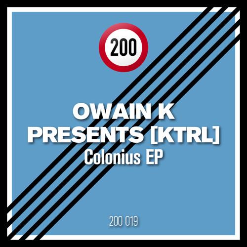 Owain K presents KTRL - Colonius