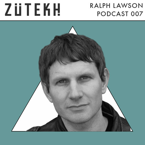 Ralph Lawson Zutekh Podcast 007 - Live in Barcelona