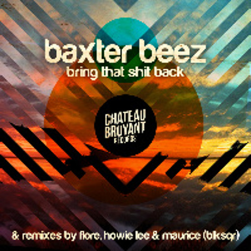 BAXTER BEEZ - Bring that shit back (Howie Lee Remix)(128) [CBR012] OUT NOW