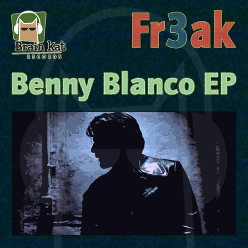Fr3ak - Benny Blanco (original mix)