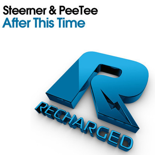 Steerner & PeeTee - After This Time (Original mix) **OUT ON BEATPORT**