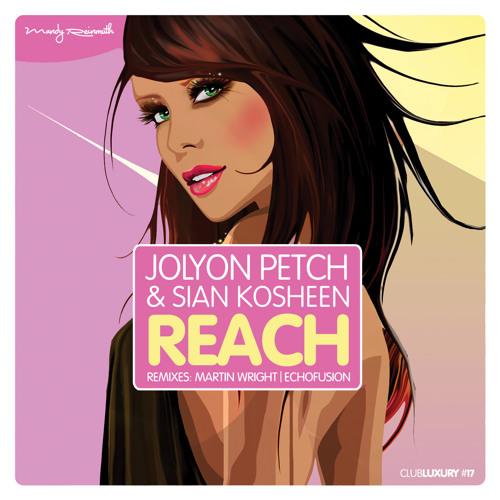 Jolyon Petch & Sian Kosheen - 'Reach' (Martin Wright Remix)