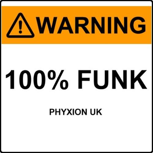 Phyxion UK - 100% Funk (Ft. Duan De Waal)