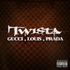 TWISTA- Gucci Louis Prada