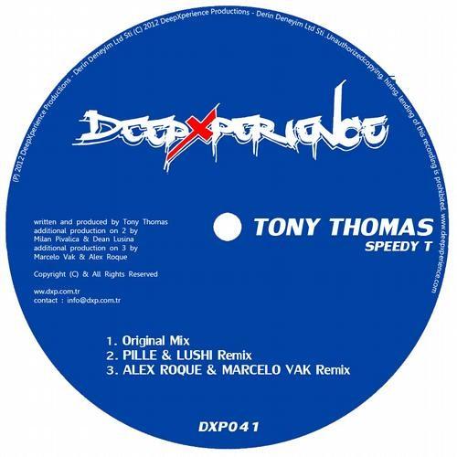 Tony Thomas - Speedy T - Pille & Lushi rmx - Deep Xperience