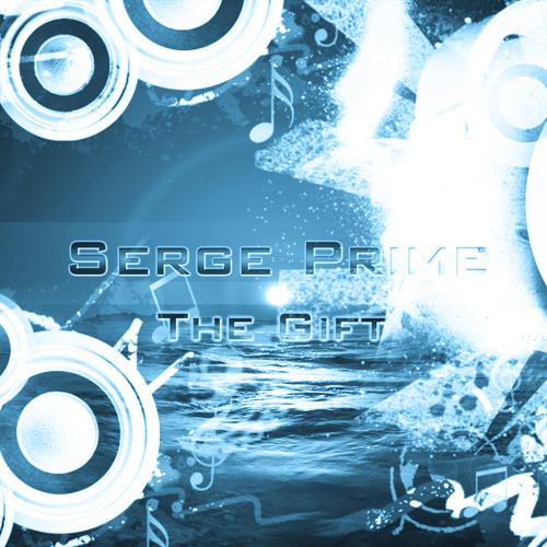 Dj Serge Prime - The Gift (original)