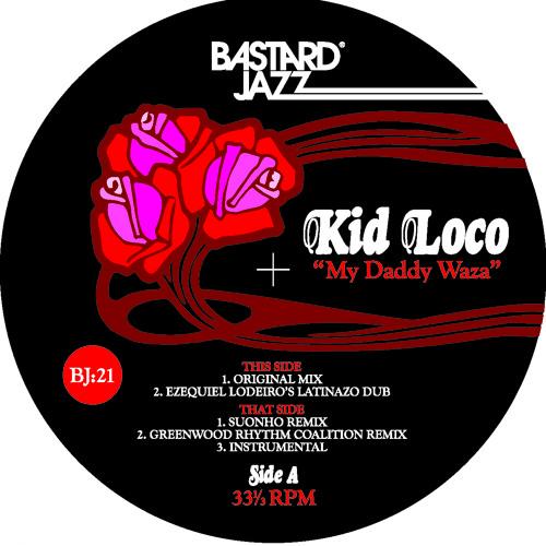 Kid Loco - My Daddy Waza (Greenwood Rhythm Coalition Mix)