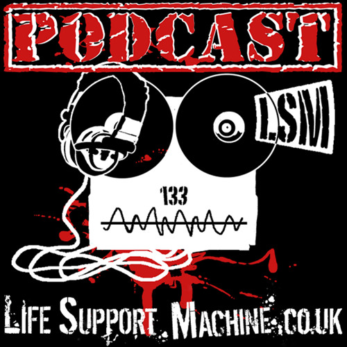 Life Support Machine Podcast #14 - FREE DOWNLOAD