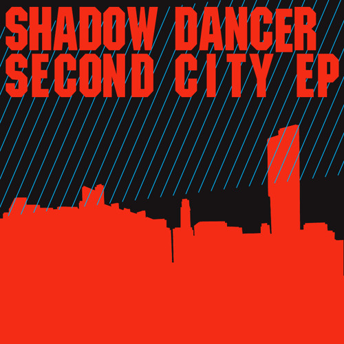 Shadow Dancer - Second City
