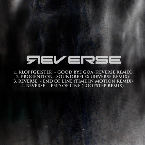 04. Reverse - End Of Line (Loopstep Remix)