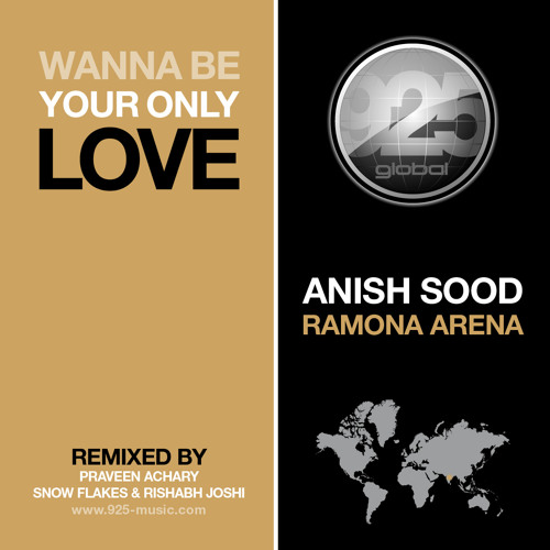 Anish Sood, Ramona Arena - Wanna Be Your Only Love (Praveen Achary's 'Missed Call' Dub) [925 Global]