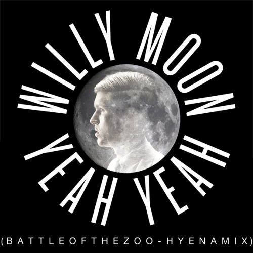 Willy Moon YEAH YEAH (Battle of the Zoo Hyena Mix) Official Remix