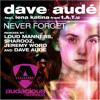 Dave Audé feat. Lena Katina - Never Forget (Original Radio)