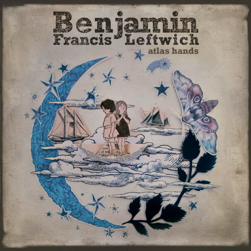 Benjamin Francis Leftwich - Atlas Hands (Mike Skinner Remix)
