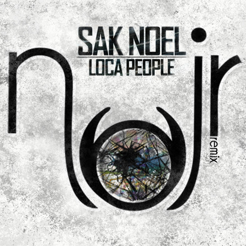 Sak Noel - Loca People [n((o))ir Remix 2OI2]