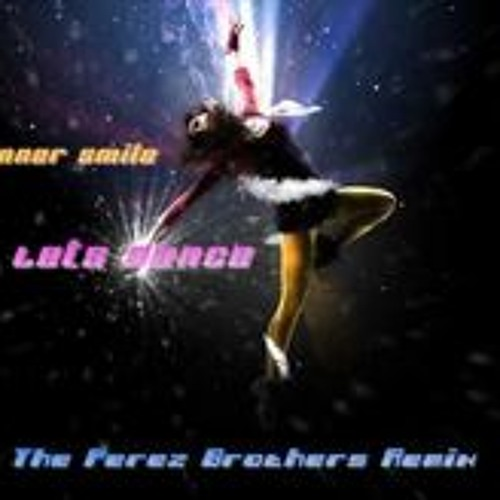 Inner Smile - Lets Dance (The Perez Brothers Remix)