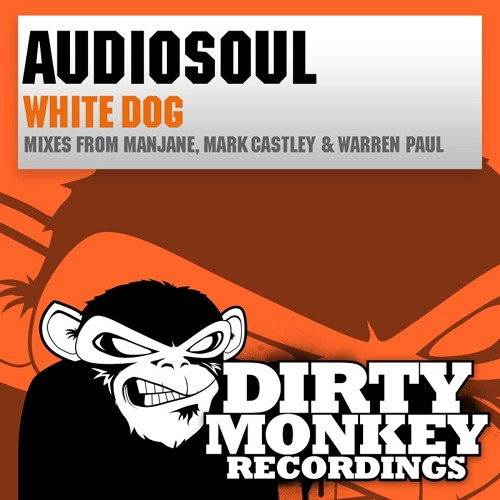Audiosoul - White Dog (Warren Paul Mix) [Dirty Monkey Recordings]