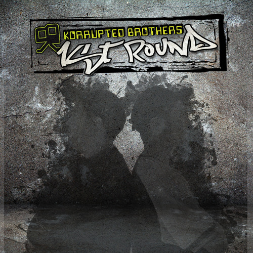 Korrupted brothers -  First Round