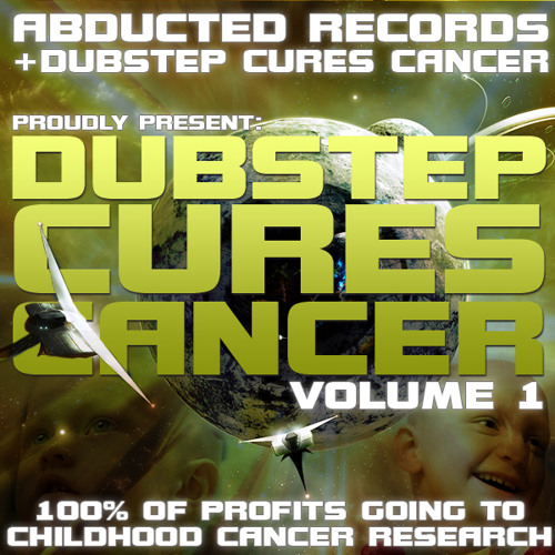 Abducted Records + DCC presents: Dubstep Cures Cancer vol.1