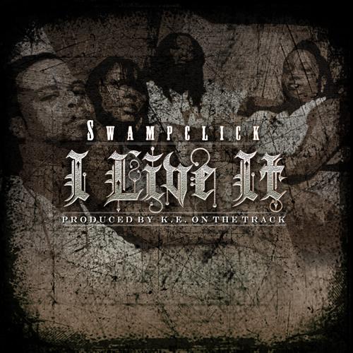 I LIVE IT {prod. by K.E. On The Track}