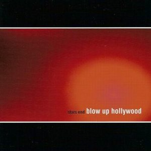 Blow Up Hollywood Stars End