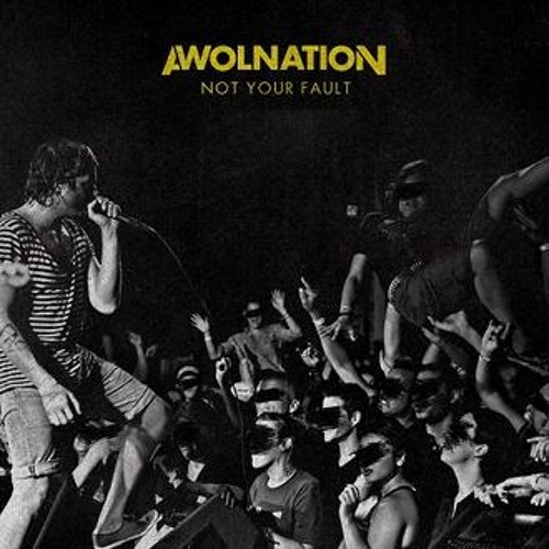 AWOLNATION - Not Your Fault (LED Remix) *free download*