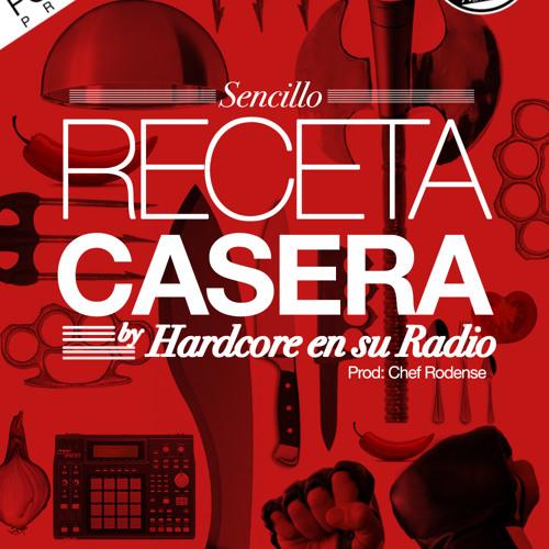 HARDCORE EN SU RADIO - RECETA CASERA