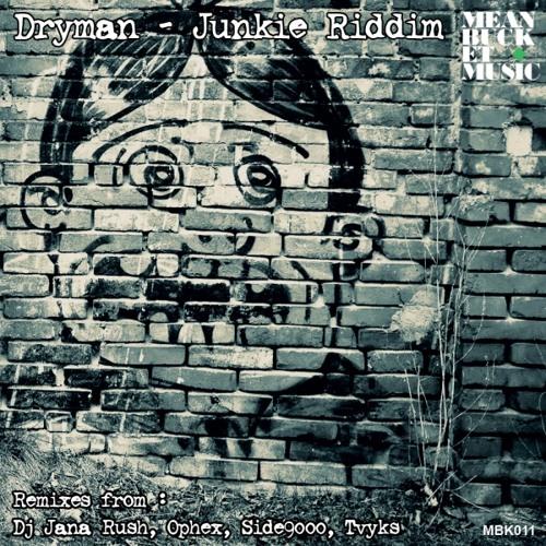Dryman — Junkie Riddim (Tvyks remix)