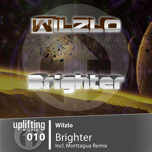 UPL010 - Wilzlo - Brighter (Including Morttagua Remix) - OUT NOW on Beatport!