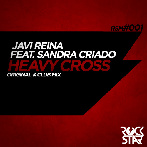 Javi Reina feat. Sandra Criado - Heavy Cross (SC Edit)