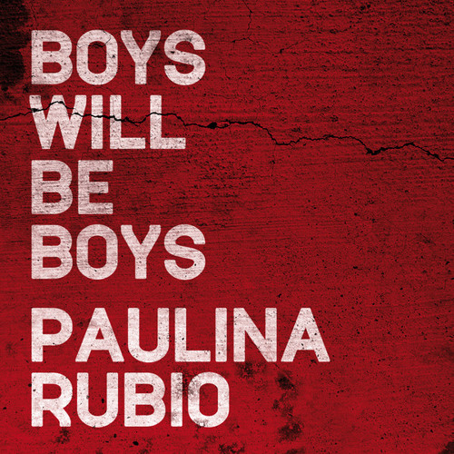 Paulina Rubio - Boys Will Be Boys (Preview)