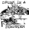 10 - East Bound And Down - DRUNK IN A DUMPSTER