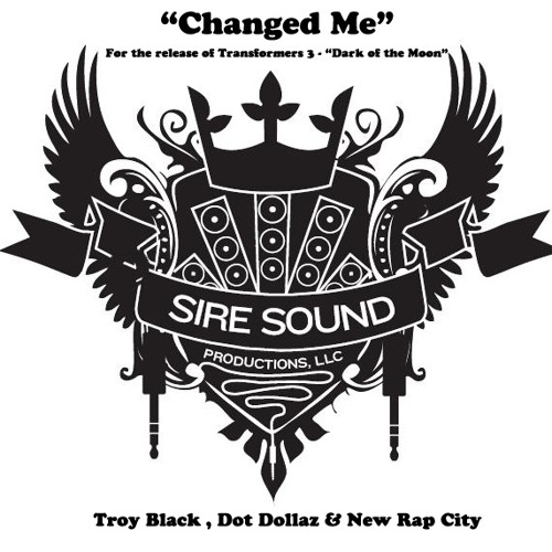 "Transformer 3 Movie Release Track - ""Change Me"" feat. Troy Black, Dot Dollaz & New Rap City (LM)"