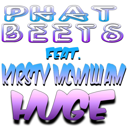 Huge (Breaking Us Down) - Phatbeets Feat. Kirsty McWilliam (Buy On ITunes!)