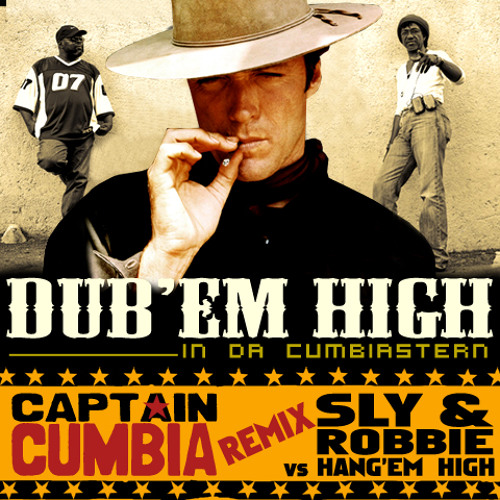 Captain Cumbia remix WESTERN SOUNDTRACK vs SLY & ROBBIE [Hang'Em High]