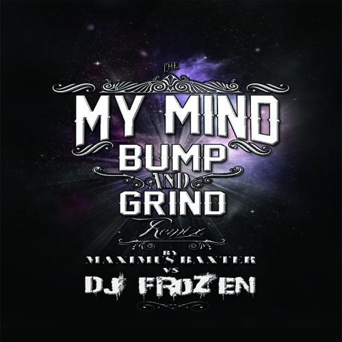 Maximus Baxter Vs Dj Frozen - My Mind (Dj Frozen Remix)